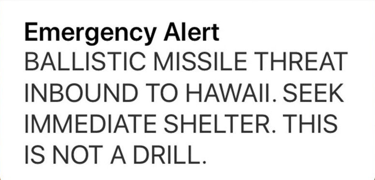 Hawaiians received false alert of missile attack at circa 08:08 hrs on 13th Jan 2018 due to worker's pushing 'wrong button'